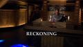 Reckoning, Part 1 - Title screencap.jpg
