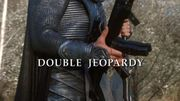 Episode:Double Jeopardy