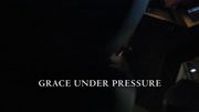 Episode:Grace Under Pressure