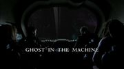 Episode:Ghost in the Machine
